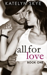 All For Love ebook by Katelyn Skye