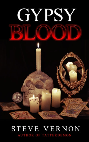 Gypsy Blood - A Novel of Gypsies, Vampires and Mariachi ebook by Steve Vernon