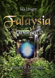 Falaysia - Fremde Welt - Band 7 - Locvantos ebook by Ina Linger