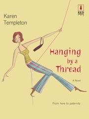 Hanging by a Thread ebook by Karen Templeton