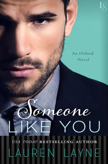 Someone Like You - An Oxford Novel ebook by Lauren Layne