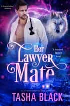 Her Lawyer Mate - Seasoned Shifters #2 ebook by