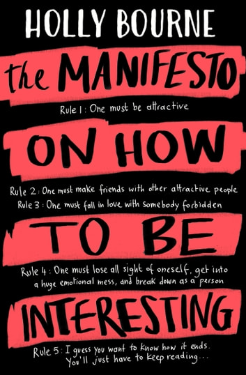 The Manifesto on How to be Interesting ebook by Holly Bourne