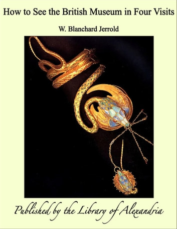 How to See the British Museum in Four Visits eBook by W. Blanchard Jerrold