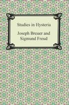Studies in Hysteria ebook by Sigmund Freud