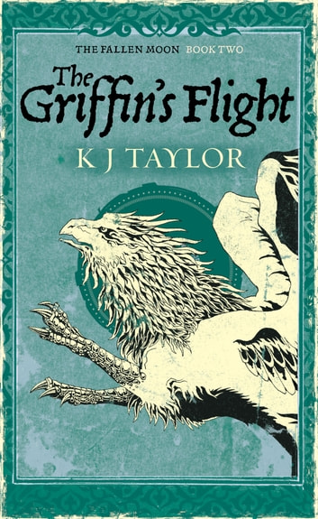The Griffin's Flight ebook by K J Taylor