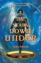 The Stars Down Under ebook by Sandra McDonald