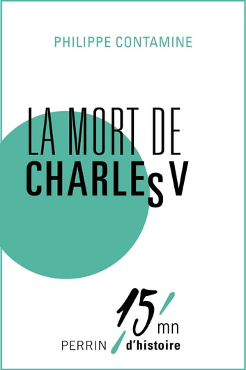 La mort de Charles V ebook by Philippe CONTAMINE