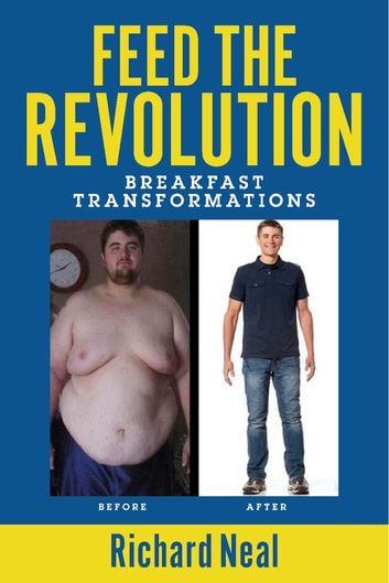 Feed the Revolution - Breakfast Transformations ebook by Richard Neal