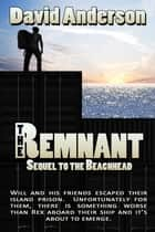 The Remnant - Sequel to The Beachhead ebook by David Anderson