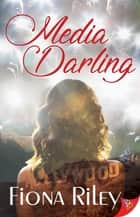 Media Darling ebook by Fiona Riley