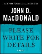 Please Write for Details ebook by John D. MacDonald,Dean Koontz