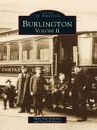 Burlington - Volume II ebook by David Robinson, Mary Ann DiSpirito