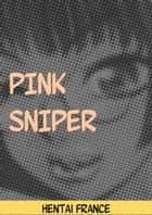 Pink sniper ebook by Hentai France