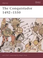 The Conquistador ebook by John Pohl,Mr Adam Hook