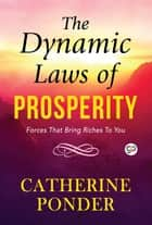 The Dynamic Laws of Prosperity ebook by Catherine Ponder