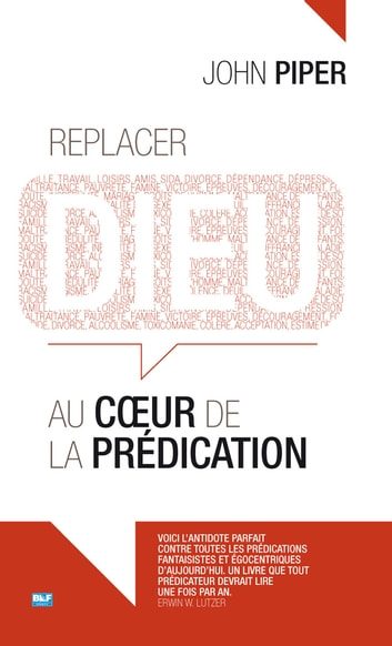 Replacer Dieu au cœur de la prédication ebook by Piper John