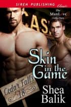 Skin in the Game ebook by Shea Balik