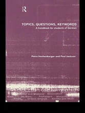 Topics, Questions, Key Words - A Handbook for Students of German ebook by Petra Hachenburger,Paul Jackson