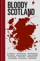 Bloody Scotland 電子書 by Lin Anderson, Gordon Brown, Chris Brookmyre,...