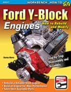 Ford Y-Block Engines - How to Rebuild & Modify ebook by Charles Morris
