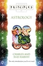 Astrology: The only introduction you'll ever need (Principles of) ebook by Charles Harvey, Suzi Harvey