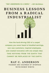 Business Lessons from a Radical Industrialist ebook by Ray C. Anderson,Robin White