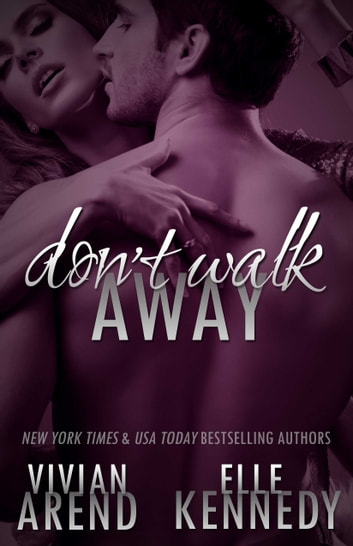 Don't Walk Away ebook by Vivian Arend,Elle Kennedy