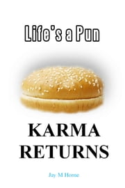 Life's a Pun: Karma Returns ebook by Jay M Horne