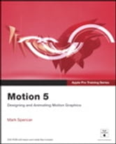 Apple Pro Training Series - Motion 5 ebook by Mark Spencer