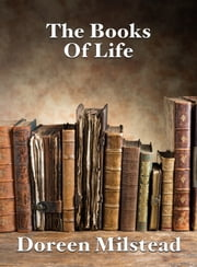 The Books Of Life ebook by Doreen Milstead