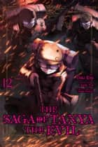 The Saga of Tanya the Evil, Vol. 12 (manga) ebook by Carlo Zen, Chika Tojo