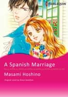 A SPANISH MARRIAGE ebook by Diana Hamilton,MASAMI HOSHINO