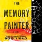 The Memory Painter audiobook by Gwendolyn Womack
