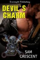 Devil's Charm ebook by Sam Crescent