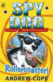 Spy Dog: Rollercoaster! ebook by Andrew Cope