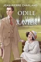 Odile et Xavier - Tome 3 - Quittance finale ebook by Jean-Pierre Charland