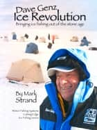 Dave Genz: Ice Revolution ebook by Mark Strand