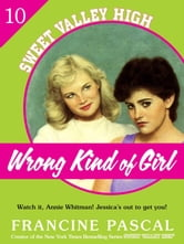 Wrong Kind of Girl (Sweet Valley High #10) ebook by Francine Pascal