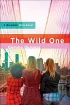 The Wild One ebook by Gemma Burgess