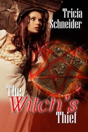 The Witch's Thief ebook by Tricia Schneider