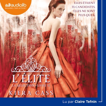 La Sélection 2 - L'Élite audiobook by Kiera Cass