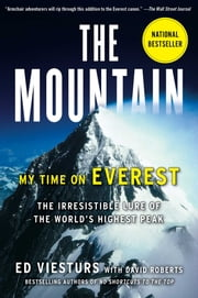 The Mountain - My Time on Everest ebook by Ed Viesturs,David Roberts