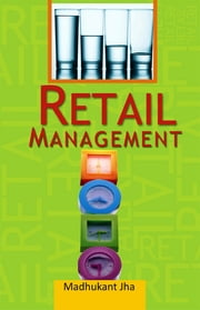 Retail Management ebook by Madhukant Jha