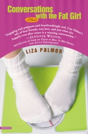 Conversations with the Fat Girl ebook by Liza Palmer