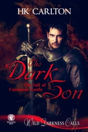 The Dark Son: The Fall of Cairnnon Castle ebook by H.K. Carlton