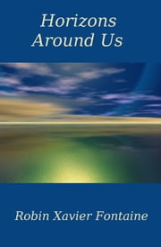 Horizons Around Us ebook by Robin Xavier Fontaine