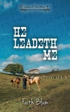 He Leadeth Me - Orphans of the West, #4 ebook by Faith Blum