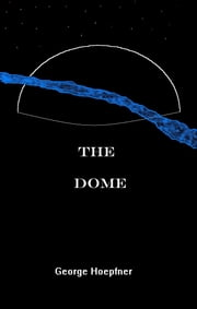 The Dome ebook by George Hoepfner