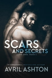 Scars and Secrets - Loose Ends, #1 ebook by Avril Ashton